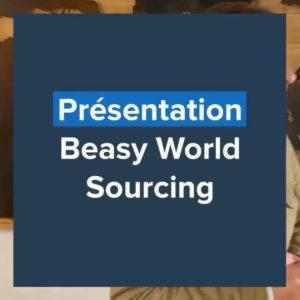 Présentation Beasy World Sourcing